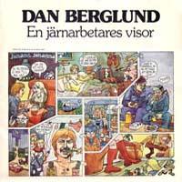 Dan Berglund - En järnarbetares visor